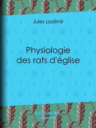 Physiologie des rats d'église