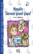 Magalie 5 - Sauvons grand-papa!
