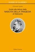Guida alla lettura della «Nascita della Tragedia» di Nietzsche