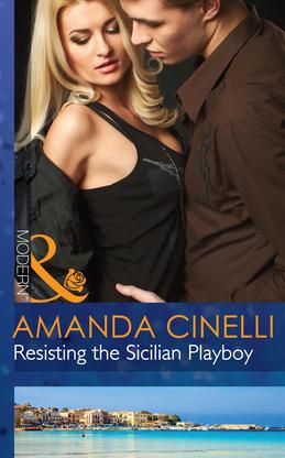 Resisting the Sicilian Playboy (Mills & Boon Modern)