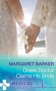 Greek Doctor Claims His Bride (Mills & Boon Medical)