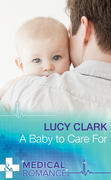 A Baby To Care For (Mills & Boon Medical)