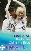 The Doctor Claims His Bride (Mills & Boon Medical)