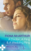 A Doctor, A Fling & A Wedding Ring (Mills & Boon Medical)