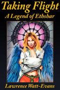 Taking Flight: A Legend of Ethshar