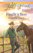 Finally a Hero (Mills & Boon Love Inspired) (The Rancher's Daughters, Book 1)
