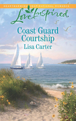 Coast Guard Courtship (Mills & Boon Love Inspired)
