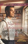 From Boss to Bridegroom (Mills & Boon Love Inspired Historical) (Smoky Mountain Matches, Book 6)
