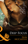 Deep Focus (Mills & Boon Blaze) (From Every Angle, Book 3)