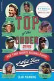 Top of the Order: 25 Writers Pick Their Favorite Baseball Player of All Time