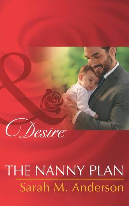 The Nanny Plan (Mills & Boon Desire) (Billionaires and Babies, Book 57)
