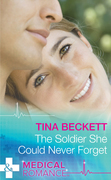 The Soldier She Could Never Forget (Mills & Boon Medical)