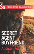 Secret Agent Boyfriend (Mills & Boon Romantic Suspense) (The Adair Affairs, Book 3)