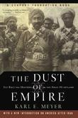 The Dust Of Empire: The Race For Mastery In The Asian Heartland