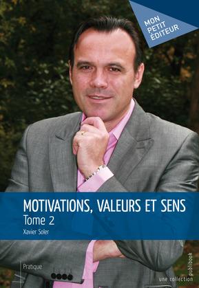 Motivations, valeurs et sens - Tome 2