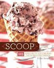 Scoop: 125 Specialty Ice Creams from the Nation's Best Creameries