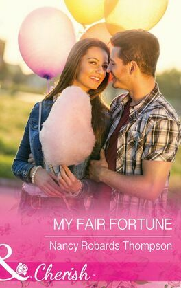 My Fair Fortune (Mills & Boon Cherish) (The Fortunes of Texas: Cowboy Country, Book 5)