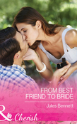 From Best Friend To Bride (Mills & Boon Cherish) (The St. Johns of Stonerock, Book 3)