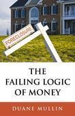 The Failing Logic of Money