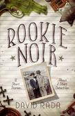 Rookie Noir: 12 Short Stories About 2 Short Detectives