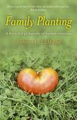 Family Planting: A Farm-fed Philosphy of Human Relations