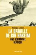La Bataille de Bir Hakeim - Une résistance héroïque: Résistance héroïque
