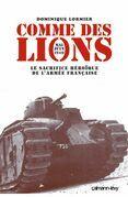 Comme des lions Mai-juin 1940: Le Sacrifice héroïque de l'armée française