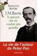 J.M. Barrie: Le Garçon qui ne voulait pas grandir