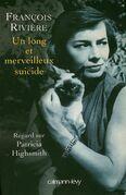 Un long et merveilleux suicide: Regard sur Patricia Highsmith
