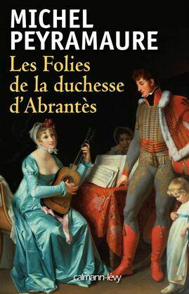 Les Folies de la duchesse d'Abrantès