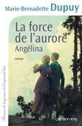 La Force de l'aurore -Angelina- T3
