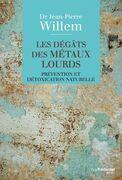 Les dégâts des métaux lourds: Prévention et détoxication naturelle