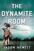 The Dynamite Room: A Novel