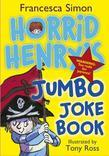 Horrid Henry's Jumbo Joke Book (3-in-1)