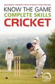 Know the Game: Complete skills: Cricket