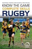 Know the Game: Complete skills: Rugby: A Voyage in a Lost Son's Wake