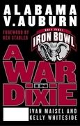 A War in Dixie: Alabama Vs. Auburn