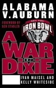 A War in Dixie: Alabama Vs. Auburn