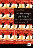 Une sociologie du packaging ou l'âne de Buridan face au marché