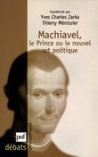 Machiavel. Le Prince ou le nouvel art politique