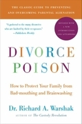 Divorce Poison New and Updated Edition: How to Protect Your Family from Bad-mouthing and Brainwashing