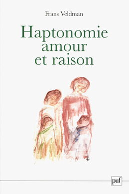 Haptonomie. Amour et raison