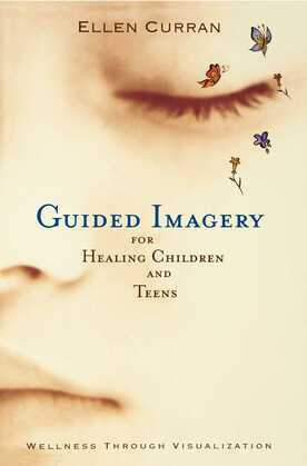 Guided Imagery for Healing Children