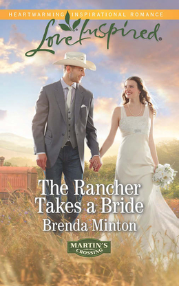 The Rancher Takes a Bride (Mills & Boon Love Inspired) (Martin's Crossing, Book 2)