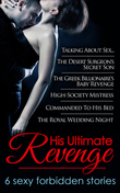 His Ultimate Revenge: Talking About Sex... / The Desert Surgeon's Secret Son / The Greek Billionaire's Baby Revenge / High-Society Mistress / Commanded To His Bed / The Royal Wedding Night (Mills & Boon e-Book Collections)