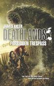 Forbidden Trespass
