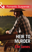 Heir to Murder (Mills & Boon Romantic Suspense) (The Adair Affairs, Book 4)