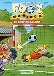 Les Petits foot maniacs Tome 01: Le coup du ballon
