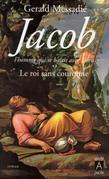 Jacob, l'homme qui se battit avec Dieu T2: Le roi sans couronne