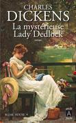 Bleak House T1 : La mystérieuse Lady Dedlock